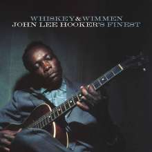 John Lee Hooker: Whiskey And Wimmen: John Lee Hooker's Finest, CD