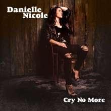 Danielle Nicole: Cry No More, LP
