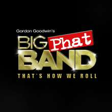 Gordon Goodwin (geb. 1954): That's How We Roll, CD