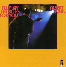 Albert King: I'll Play The Blues For You, CD