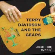 Terry Davidson & The Gears: Leave Here Runnin, CD