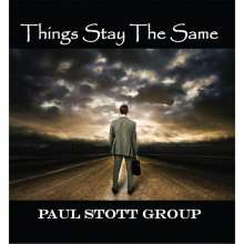 Paul Group Stott: Things Stay The Same, CD