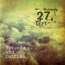 Runway 27 Left: Friends & Catfish, CD