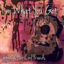 Jenna & Her Cool Friends: Im What You Get, CD