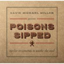 David Michael Miller: Poisons Sipped, CD