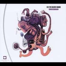 32/20 Blues Band: Crossbrain, CD