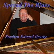 Stephen Edward George: Spread The Blues, CD