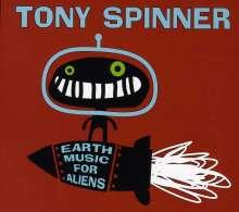 Tony Spinner: Earth Music For Aliens, CD