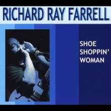 Richard Ray Farrell: Shoe Shoppin Woman, CD