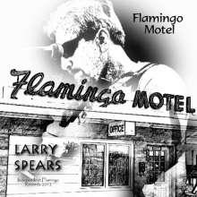 Larry Spears: Flamingo Motel, CD