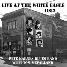 Pete Karnes: Live At The White Eagle 1982, CD