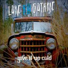 Luke Blu Guthrie: Give It Up Cold, CD