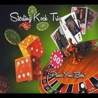 Sterling Koch: Sterling Koch Trio: Place Your Bets, CD