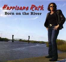 """Hurricane"" Ruth LaMaster: Born On The River, CD"