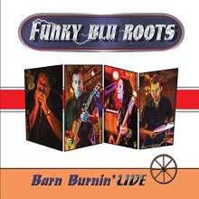 Funky Blu Roots: Barn Burnin' Live, CD