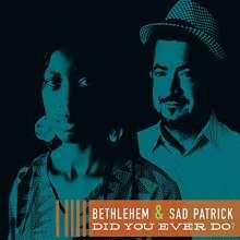 Bethlehem: Did You Ever Do, CD