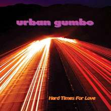 Urban Gumbo: Hard Times For Love, CD