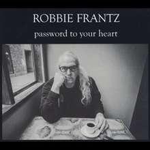 Robbie Frantz: Password To Your Heart, CD