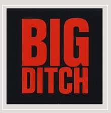 Big Ditch: Big Ditch, CD