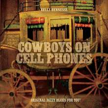 Kelly Hennessy: Cowboys On Cell Phones, CD