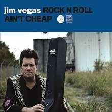 Jim Vegas: Rock N Roll Ain't Cheap, CD