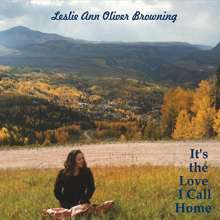 Ann, Leslie / Browning, Oliver: It's The Love I Call Home, CD