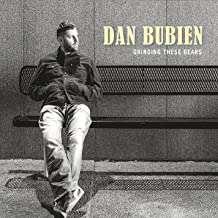 Dan Bubien: Grinding These Gears, CD