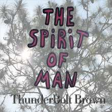 Thunderbolt Brown: Spirit Of Man, CD