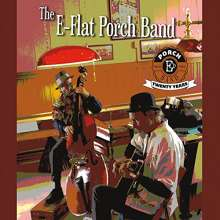 E Flat Porch Band: E Flat Porch Band: 20 Years, CD