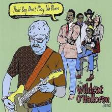 Wildcat O'Halloran: That Boy Don't Play No Blues, CD