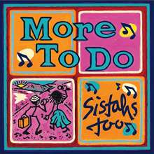 Sistahs Too: More To Do, CD
