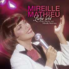 Mireille Mathieu: Liebe lebt: Das Beste von Mireille Mathieu, 2 CDs