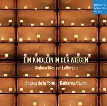 Ein Kindlein in der Wiegen - Weihnachten zur Lutherzeit, CD