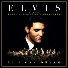 Elvis Presley (1935-1977): If I Can Dream: Elvis Presley With The Royal Philharmonic Orchestra, CD