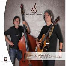 Wollmann & Brauner: Wrong Side Of Fifty, CD
