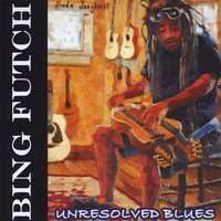 Bing Futch: Unresolved Blues, CD