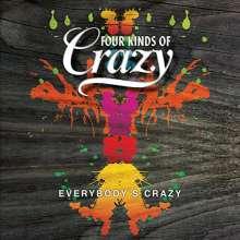 Four Kinds Of Crazy: Everybody's Crazy, CD