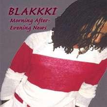 Blakkki: Mornin' After / Evenin' News, CD