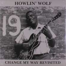 Howlin' Wolf: Change My Way Revisited (Limited-Numbered-Edition) (Clear Vinyl), LP