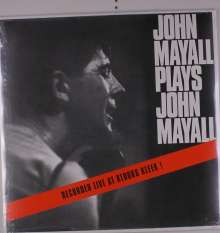 John Mayall: Plays John Mayall: Live At Klooks Kleek!, LP