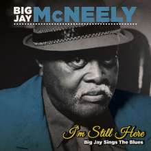 Big Jay McNeely (1927-2018): I'm Still Here: Big Jay Sings The Blues, CD