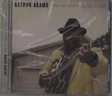 Arthur Adams: Here To Make You Feel Good, CD