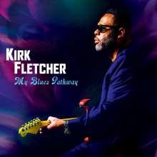 Kirk Fletcher: My Blues Pathway, CD