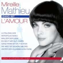 Mireille Mathieu: Ewig ist l'amour: Meine schönsten Melodien, CD