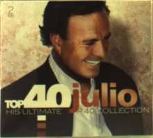 Julio Iglesias: Top 40 - His Ultimate Top 40 Collection, 2 CDs