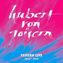 Hubert von Goisern: Federn Live 2014 - 2016, 2 CDs