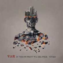 VUUR: In This Moment We Are Free-Cities (180g), 2 LPs und 1 CD