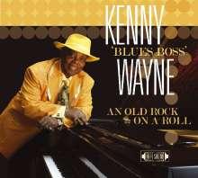 "Kenny ""Blues Boss"" Wayne: An Old Rock On A Roll, CD"