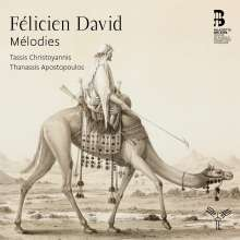 "Felicien Cesar David (1810-1876): Lieder ""Melodies"", CD"