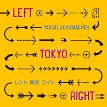 Pascal Schumacher (geb. 1979): Left Tokyo Right, CD